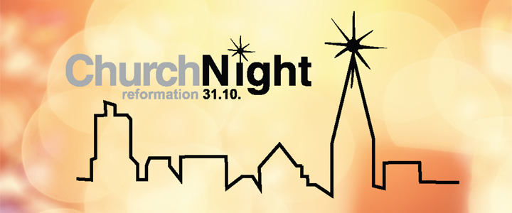 ChurchNight: Reformation so richtig feiern